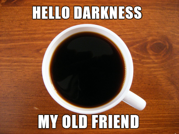 Hello Darkness My Old Friend Dobrador Coffee Songs
