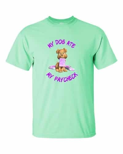 Dog Ate Paycheck (mint)