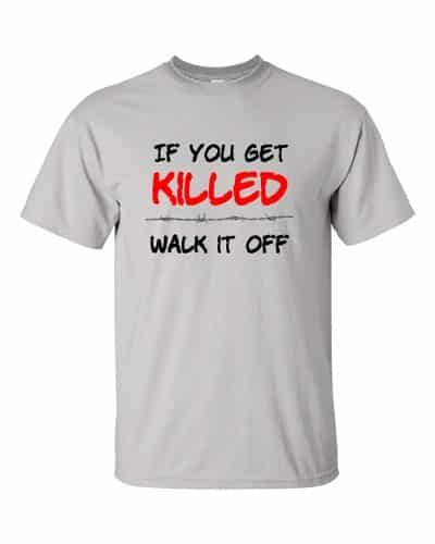 If You Get Killed T-Shirt (Unisex)