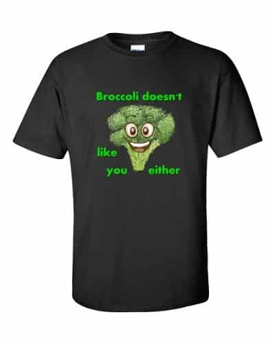 Broccoli Doesn't Like You Either (black)