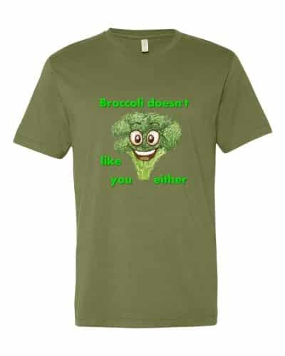 Broccoli Doesn't Like You Either (military)