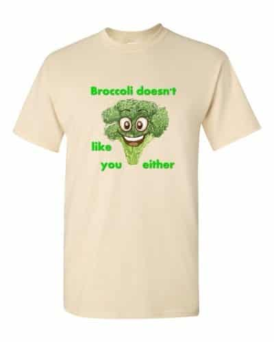 Broccoli Doesn't Like You Either (natural)