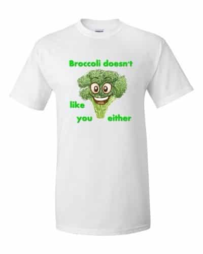 Broccoli Doesn't Like You Either (white)