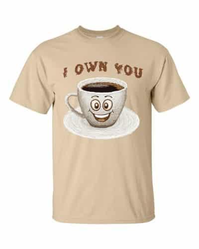 I Own You T-Shirt (Unisex)