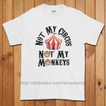 Not My Circus T-Shirt (Unisex)