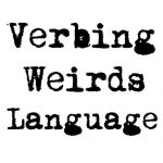 Verbing Weirds Language