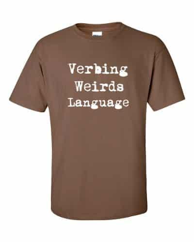 Verbing Weirds Language (chestnut)