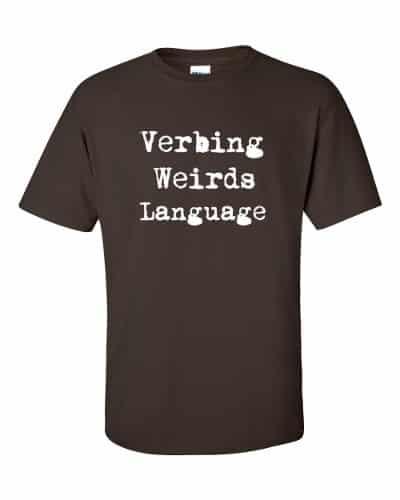 Verbing Weirds Language (chocolate)