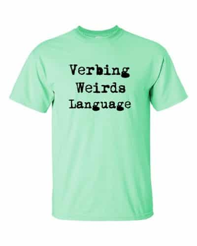 Verbing Weirds Language (mint)