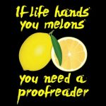 If Life Hands You Melons