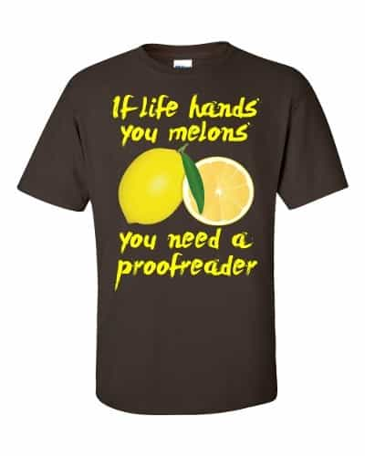 If Life Hands You Melons T-Shirt (chocolate)