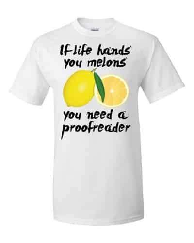 If Life Hands You Melons T-Shirt (white)