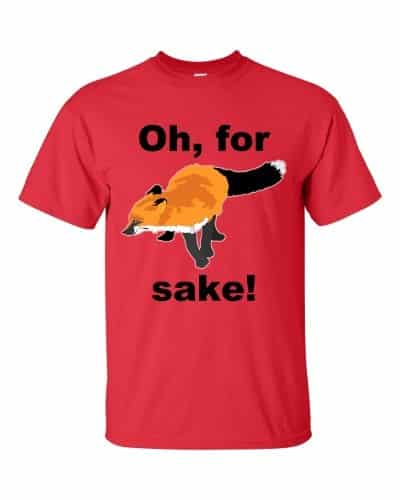 Oh For Fox Sake T-Shirt (red)