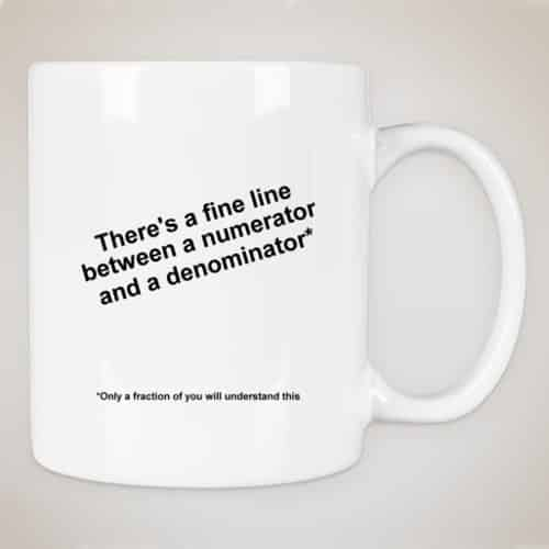 Only a Fraction Will Understand This Mug (11 oz)