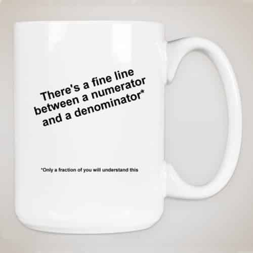 Only a Fraction Will Understand This Mug (15 oz)