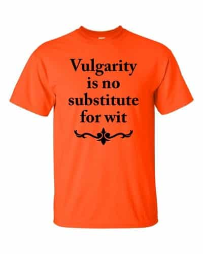 Vulgarity is no Substitute for Wit T-shirt (orange)
