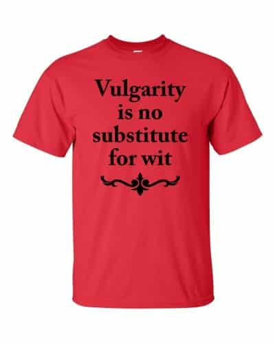 Vulgarity is no Substitute for Wit T-shirt (red)