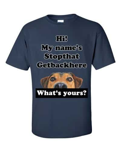 My Name's Stopthat Getbackhere T-Shirt (navy)