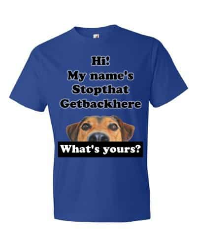 My Name's Stopthat Getbackhere T-Shirt (royal)