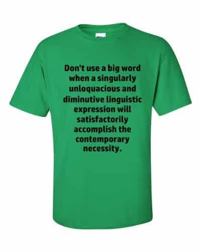 Don't Use Big Words T-Shirt (shamrock)