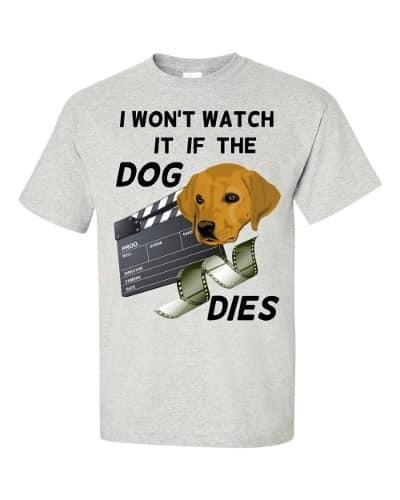 I Won't Watch if the Dog Dies T-Shirt (ash)