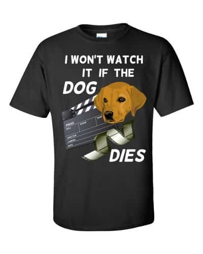 I Won't Watch if the Dog Dies T-Shirt (black)