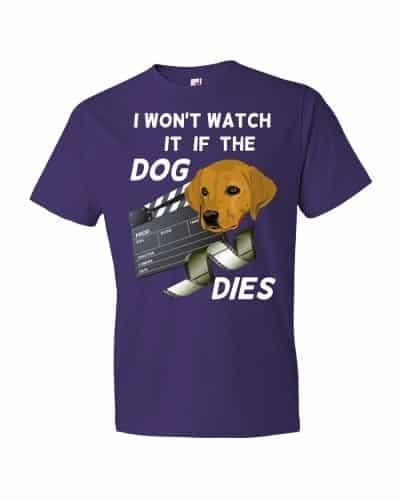 I Won't Watch if the Dog Dies T-Shirt (purple)