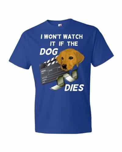 I Won't Watch if the Dog Dies T-Shirt (royal)