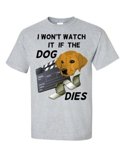 I Won't Watch if the Dog Dies T-Shirt (slate)