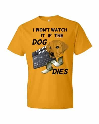 I Won't Watch if the Dog Dies T-Shirt (tangerine)