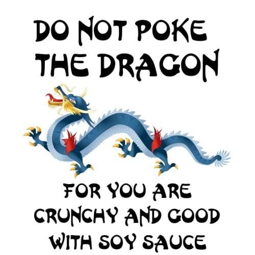 Do Not Poke the Dragon