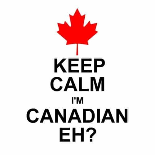 Keep Calm I'm Canadian Eh