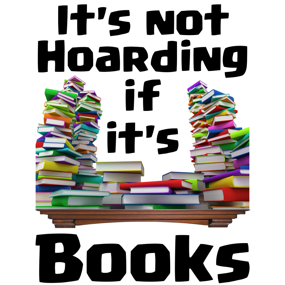 It's Not Hoarding if it's Books