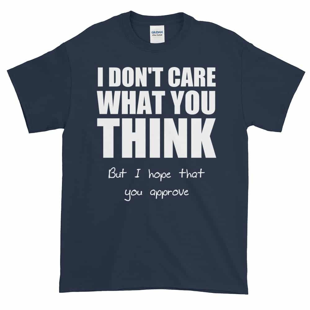 I Don't Care What You Think T-Shirt (navy)