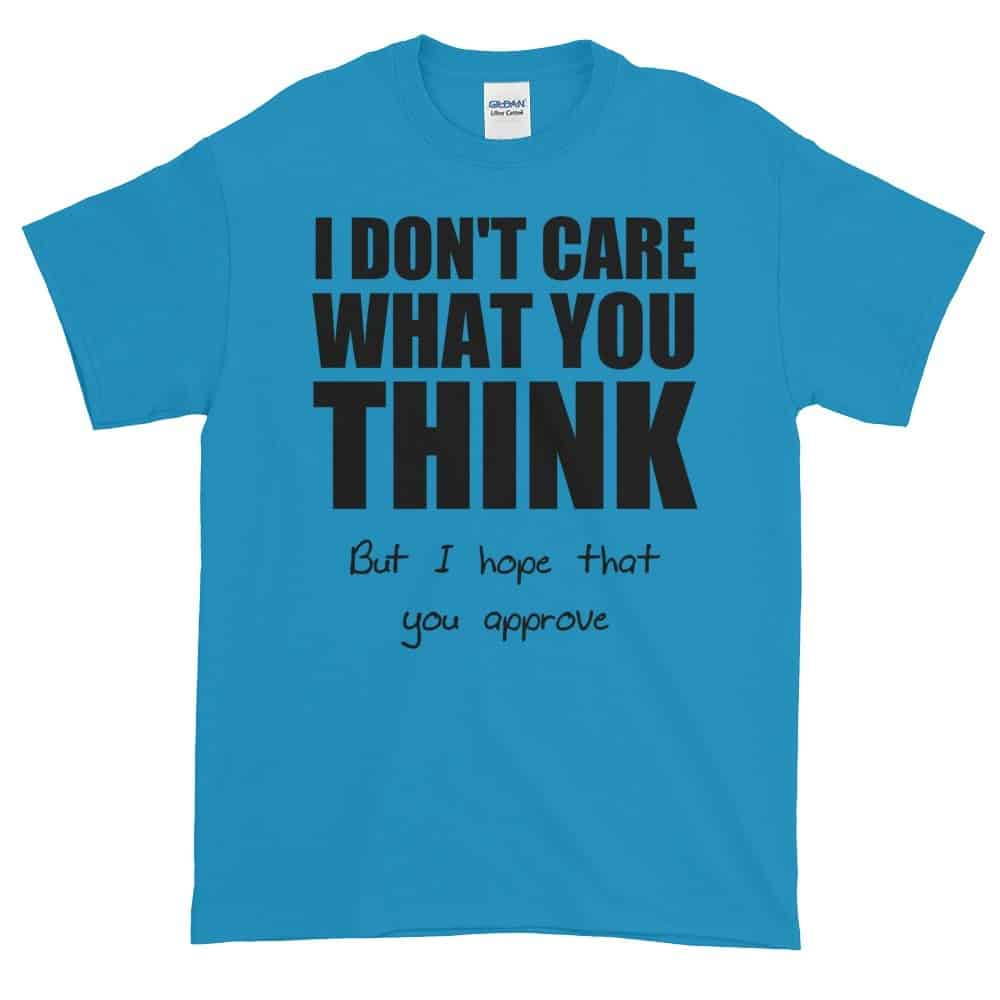 I Don't Care What You Think T-Shirt (sapphire)