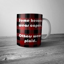 Some Heroes Wear Plaid Mug