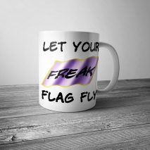 Let Your Freak Flag Fly Mug