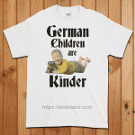 German Children are Kinder T-Shirt